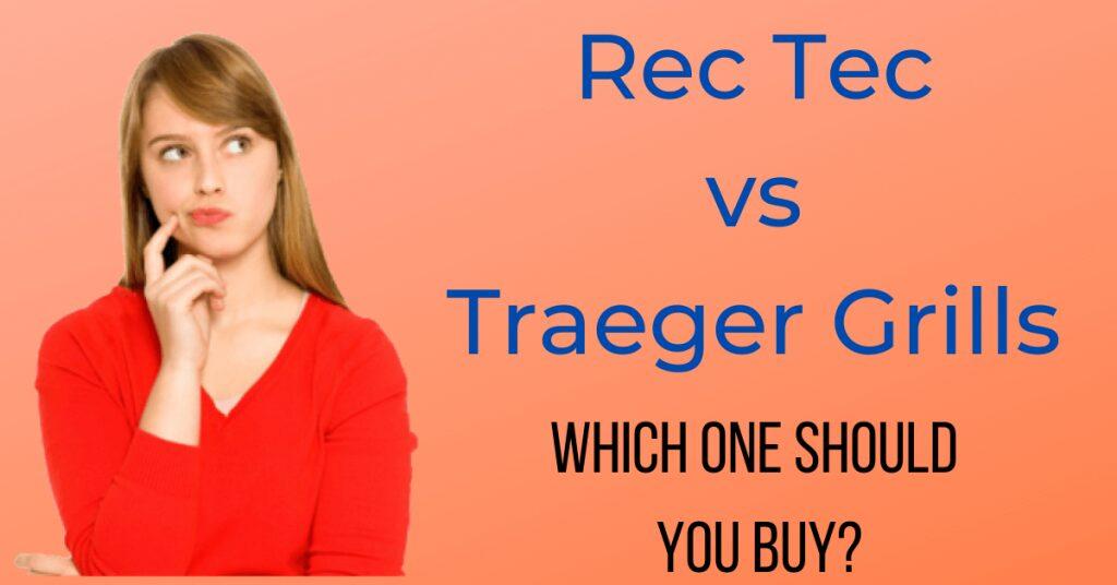 Rec Tec vs Traeger Grills