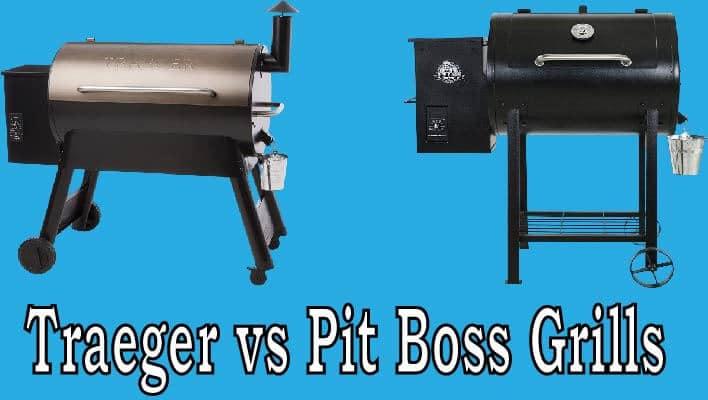 Traeger vs Pit Boss Grills