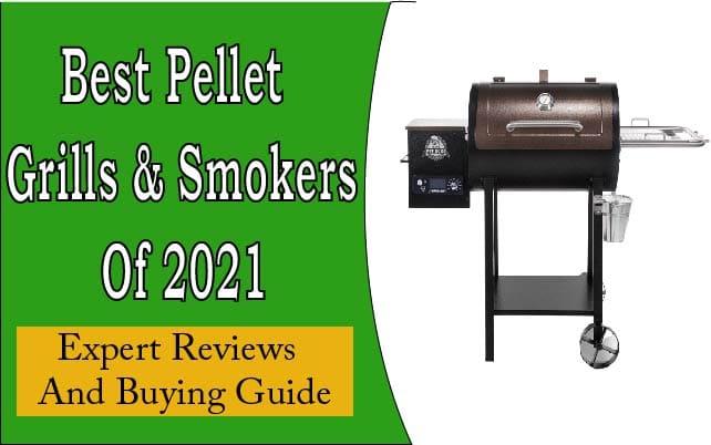 10 Best Pellet Grills & Smokers 2021 – (Expert) Reviews & Guide