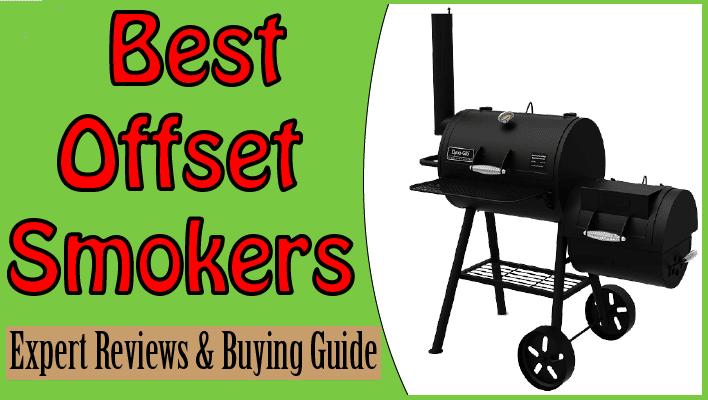 best offset smoker 2021